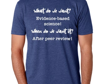 Climate Change Shirt, What do we want evidence? Evidence-based science! Anti Trump