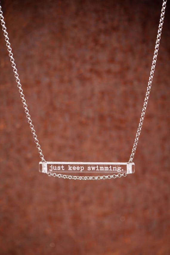NEW just keep swimming. - clear bar necklace; stainless steel - waterproof - quote jewelry