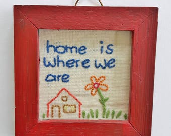 Home is where we are. Handembroidered embroidery in vintage frame, handembroidery, embroidery art