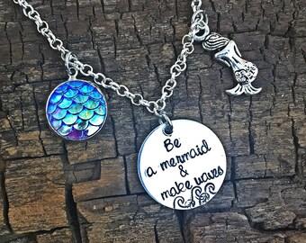 Mermaid necklace, be a mermaid and make waves, inspirational necklace, beach necklace, ocean necklace, mermaid jewelry, mermaid charm