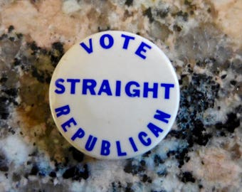 "Vintage 1960s Republican Party Political Button / ""Vote Straight Republican"""