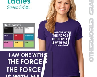 I Am ONE with the FORCE -  Ladies Crew Neck Adult T-Shirt - Star Wars