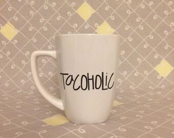 Tacoholic Mug. Taco Mug. Taco Tuesday Mug. Taco Lover Mug.