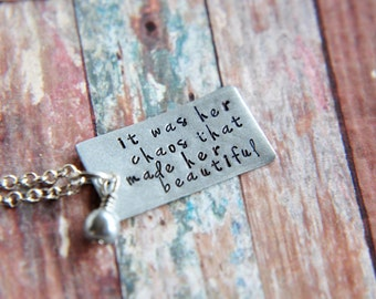 Beautiful Chaos Necklace - Hand Stamped Necklace - Her Chaos That Made Her Beautiful - Gift for Her - Motivational Necklace - Inspirational