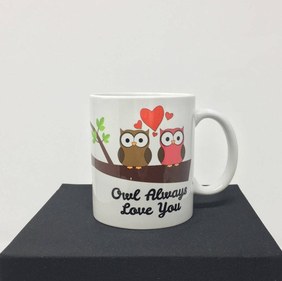Owl Always Love You Coffee Mug, Valentine's Day Mug, Two Owls, Owls Mug, Owl Coffee Mug, Mom Coffee Mug, Anniversary Large Coffee Cup 15 oz