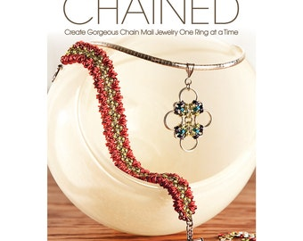 Book - CHAINED: Create Gorgeous Chain Mail Jewelry One Ring at a Time - **SIGNED** by Rebeca Mojica