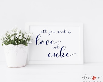 All You Need Is Love And Cake Printable. Navy Blue Wedding. Wedding Cake Sign. Wedding Cake Printable. Cake Table Sign. Cake Table Decor.