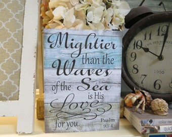 "Wood Religious Sign, ""Mightier Than the Waves of the Sea is His Love for You,"" Psalm 93:4, Scripture Verse, Religious Home Decor"