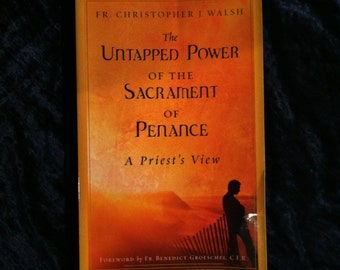 The Untapped Power of the Sacrament of Penance: A Priest's View