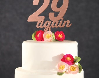 Birthday Cake Topper-Rose Gold 29 Again Cake Topper- Funny Cake Topper-Funny Birthday Cake Topper-Wooden Cake Topper- Twenty Nine Again