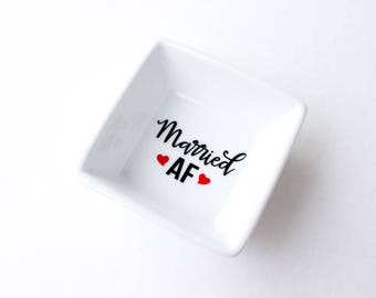 Engagement Ring Dish | Married AF | Bridal shower gift | Ring holder | Engagement Ring Holder | Wedding Anniversary gift | Cheeky gift
