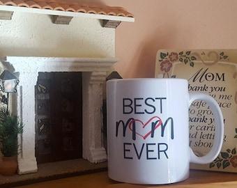 Best Mom Ever Coffee Mug, Mother's Day Mug, Gift Mug For Mom