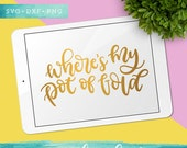 St Patricks Day Svg Files / Pot of Gold SVG Cutting Files / SVG for Cricut Silhouette / Handlettered Svg SCAL Commercial Use