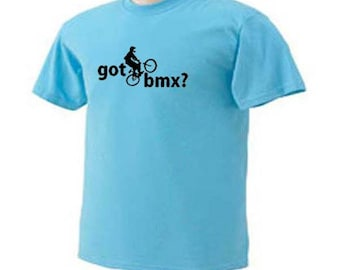 Got BMX? Bike Racing Riding Outdoor Sport T-Shirt