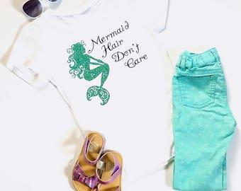 Mermaid Hair Dont Care - Mermaid Shirt - Girls Mermaid Shirt- Baby Mermaid Shirt - Girls Gift - Mermaid Gift - Summer Shirt - Birthday Gift