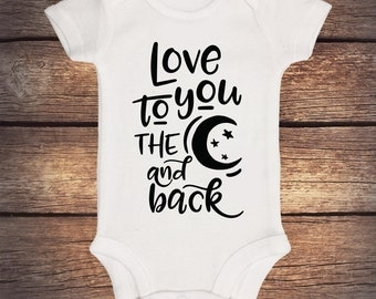 Baby Bodysuit - Baby Creeper - I Love you to the Moon and Back - Gender Neutral Gift - Baby Gift - Baby Shirt Love You to The Moon - Onesie