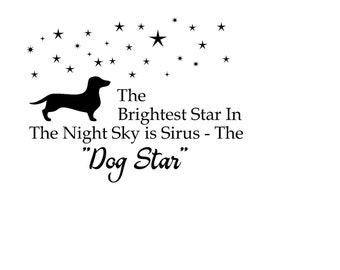"Dachshund The Brightest Star ""Dog Star""  - Cute Dog T Shirt - Dog Shirt - Dog Lovers T Shirt - T Shirt for Dog Lovers - Dachshund T Shirt"