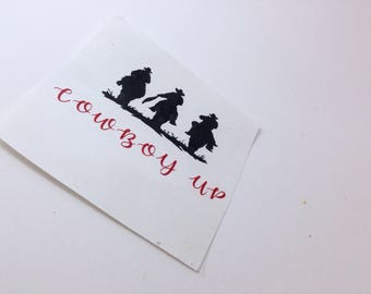Cowboy Up Vinyl Decal, Car Decal, Truck Decal, Laptop Decal, Personalized Decal, Vinyl Sticker, Yeti Decal, Mirror Decal, Vinyl Lettering
