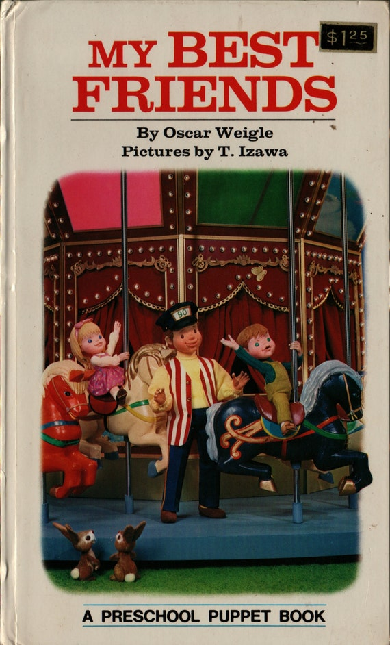 My Best Friends a Preschool Puppet Book - Oscar Weigle - Tadasu Izawa and Shigemi Hijikata - 1972 - Vintage Kids Book