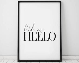 Why Hello Typography Art Print - Wall Art - Home Decor