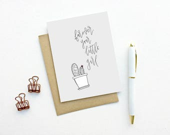 Card - Forever Your Little Girl | Father's Day card,  Mother's Day card, Cactus Card, Succulent Card, Plant Lady
