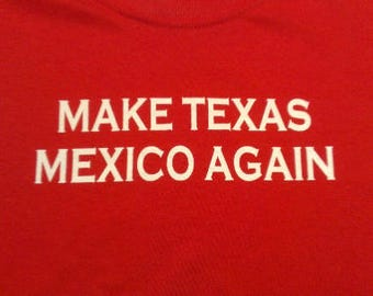 Make Texas Mexico Again Screen Print Hoodie Sizes S-5XL