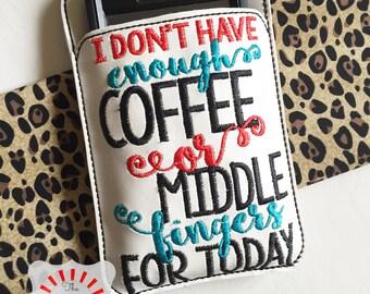 Sassy Cell Phone Sleeve, Cell Phone Sleeve, Cell Phone Case, Coffee Cell Phone Case, Sassy Pencil Pouch, Pencil Pouch, Coffee Pencil Pouch