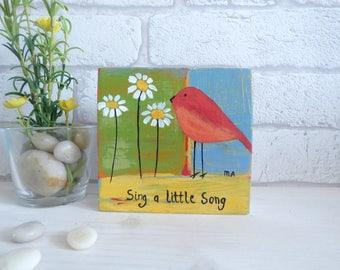 Sing a little song, Original Acrylic Bird Painting, Wooden block Mini Art