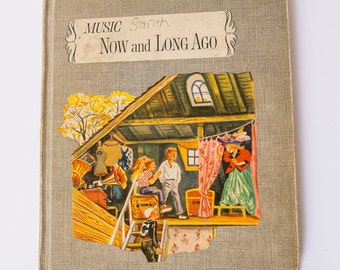 Vintage Book: Music Now and Long Ago, Features Children's Songs with Sheet Music and Pictures