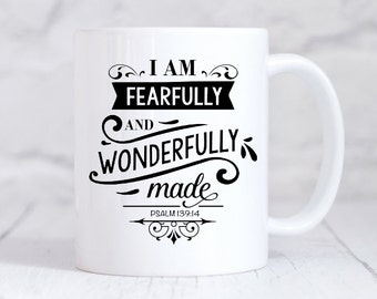 Fearfully and Wonderfully made Mug - Religoius Mug -  Motivational Coffee mug - Inspirational Mug - Religoius Gift - Ceramic Coffee Mug
