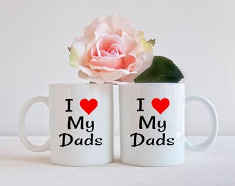 I love my Dads, Fathers day mugs, 2 dads, matching mugs, LGBT, pride, gay dads mug, gifts for dad, two dads, LGBT parents, gay pride