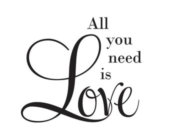 All you need is Love - Vinyl Wall Decal