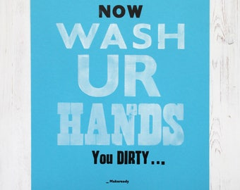Now Wash Your Hands - Letterpress Print