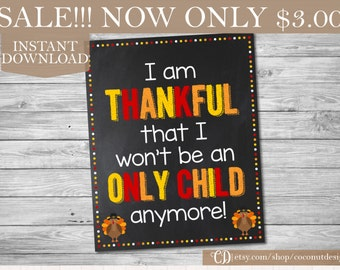 SALE!!! Thanksgiving Only Child Pregnancy Announcement / Printable Chalkboard / Thanksgiving Pregnancy / Only Child / Instant Download