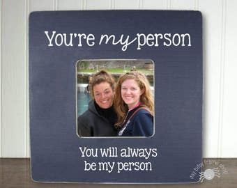 Best Friends Picture Frame Long Distance Freindship Gift Ideas You're My Person IBFSRTS