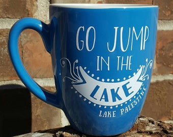 Go jump in the lake mug - lake house decor - lake house - personalized coffee mug - lake - at the lake - cabin decor- cabin Coffee cup -
