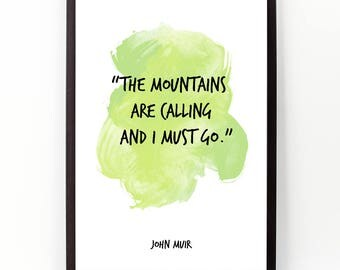 John Muir, The mountains are calling, John Muir quote, Housewarming gift, Hiking, Mountains, John Muir poster, Watercolor quote print.