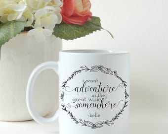 Beauty and the Beast. Belle Quote. Gift for Her. Adventure Quote. Coffee Gift. Personalized Gift. Gift Mug. Coffee or Tea Mug