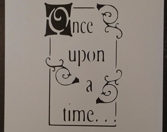 Once Upon A Time - Sized to fit a greeting card Custom Stencil FAST FREE SHIPPING