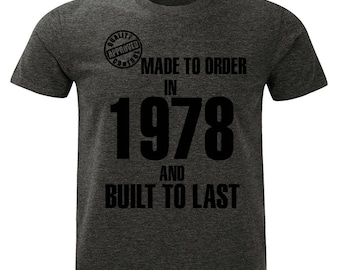 1978 Birthday T-Shirt. Made to Order/Built to Last design. Mens Charcoal Marl Grey.