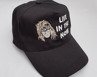 Wayne's world Live In The Now Embroidered Baseball Cap