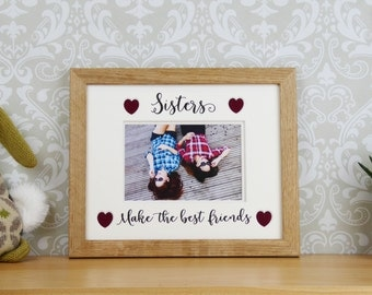 sisters photo frame gift for sisters sisters make the best friends picture frame