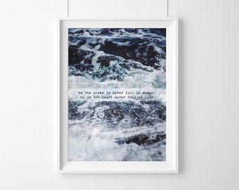 As the ocean is never full of water,so is the heart never full(...).Inspirational,Gift,affiche scandinave,Beach Photo,Sea photo,nature