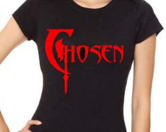Chosen Shirt-  Slayer Shirt - Buffy the Vampire slayer shirt - Spike - Angel - Xander - Willow -Vampires - Demons - Forces of Darkness
