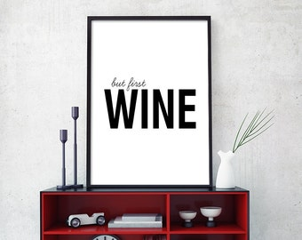 But First Wine Print, But First Wine Printable, Wine Print, Printable Wall Art, Kitchen Printable, Scandinavian Nordic Poster (W0127)
