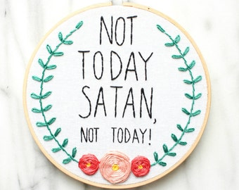PATTERN: Not Today Satan, Not Today! Hand Embroidery Pattern with Instructions