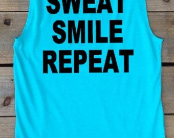 Sweat smile repeat, workout tank, muscle tank, women's tank, tank, racerback tank, inspirational shirt