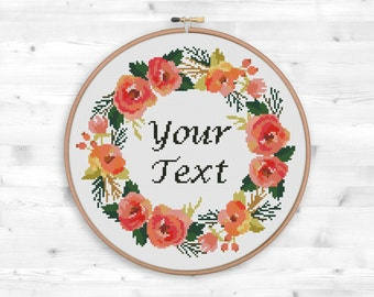 Floral Wreath Cross Stitch Pattern, Your Text Here, Floral Inspirational Quote Counted Cross Stitch Chart Personal pattern Home Modern Decor