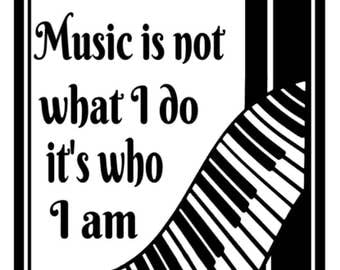 Music Is Who I Am