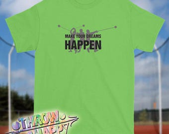 Track and Field Throwers T-Shirt, Make Your Dreams Happen Hammer Throw Shirt